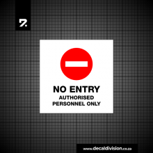 No Entry Sign -  Authorised Personnel Only