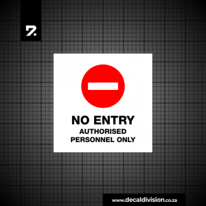 No Entry - Authorised Personnel Only Sign