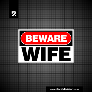 Beware of Wife Sticker
