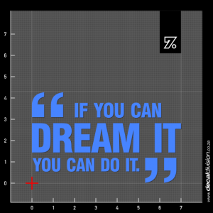 Wall Quote Sticker - If you can dream it